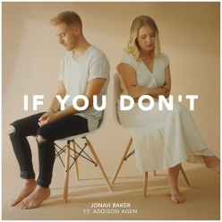 Jonah Baker Ft. Addison Agen - If You Dont