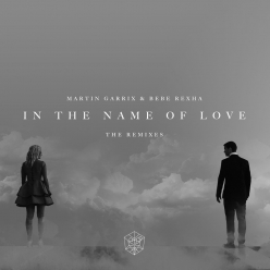 Martin Garrix & Bebe Rexha - In the Name of Love (Remixes)