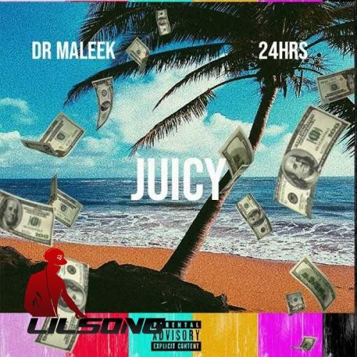 Dr. Maleek Ft. 24hrs - Juicy