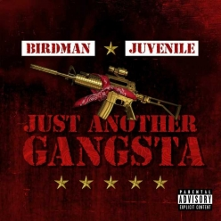 Birdman Ft. Juvenile - Just Another Gangsta