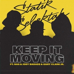 Statik Selektah Ft. Nas, Joey Badass & Gary Clark Jr. - Keep It Moving