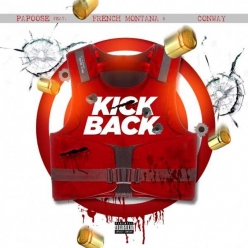 Papoose Ft. French Montana & Conway The Machine - Kickback