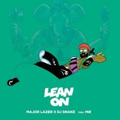 Major Lazer Ft. MO & DJ Snake - Lean On