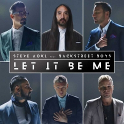 Steve Aoki & Backstreet Boys - Let It Be Me