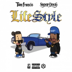 Tom Francis & Snoop Dogg - Lifestyle