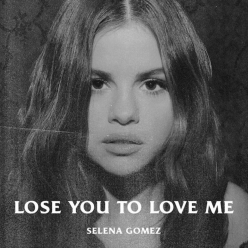 Selena Gomez - Lose You To Love Me