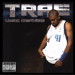 Trae tha Truth - Losing Composure