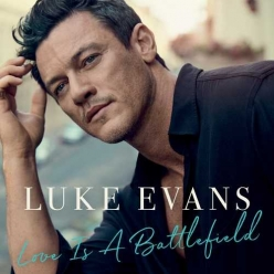 Luke Evans - Love Is A Battlefield