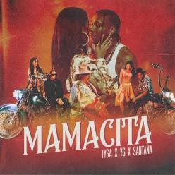 Tyga, YG & Santana - Mamacita