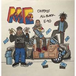 Chippass Ft. E-40 & Allblack - Me
