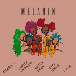 Ciara Ft. Lupita Nyongo, Ester Dean & City Girls - Melanin