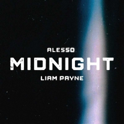 Alesso Ft. Liam Payne - Midnight