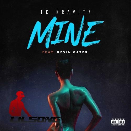 TK Kravitz Ft. Kevin Gates - Mine