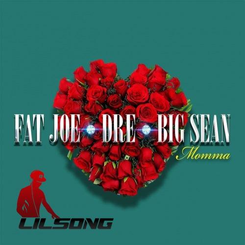 Fat Joe, Big Sean & Dre - Momma
