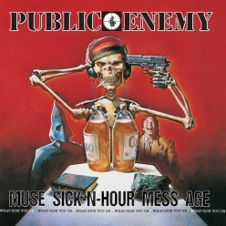 Public Enemy - Muse Sick-N-Hour Mess Age