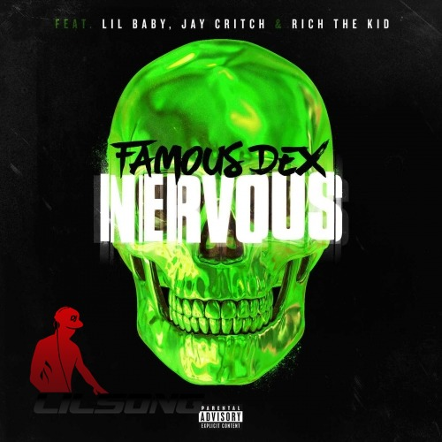 Famous Dex Ft. Lil Baby, Jay Critch & Rich The Kid - Nervous