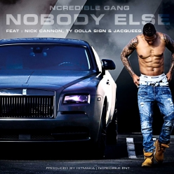 Ncredible Gang Ft. Nick Cannon, Ty Dolla Sign & Jacquees - Nobody Else