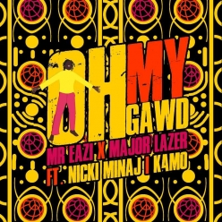 Mr Eazi & Major Lazer Ft. Nicki Minaj - Oh My Gawd
