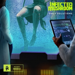 Infected Mushroom - Only Solutions