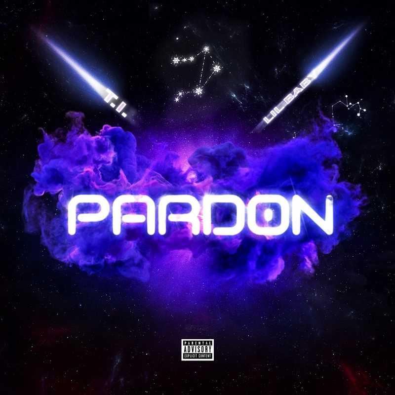 T.I. Ft. Lil Baby - Pardon