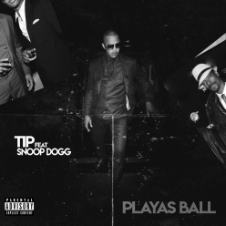 T.I. Ft. Snoop Dogg - Playas Ball