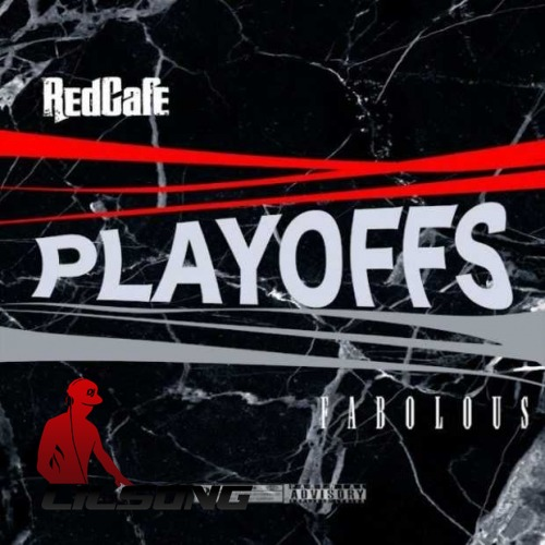 Red Cafe Ft. Fabolous - Playoffs