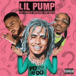 Lil Pump Ft. French Montana & Quavo - Pose To Do