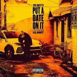 Yo Gotti Ft. Lil Baby - Put a Date On It