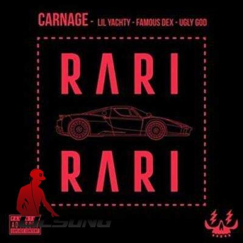 Famous Dex, Lil Yachty, Method, Ugly God & DJ Carnage - Rari