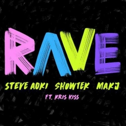Steve Aoki, Showtek & MAKJ Ft. Kris Kiss - Rave