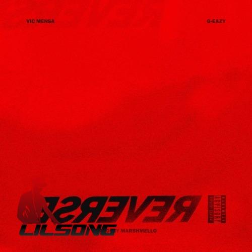Vic Mensa Ft. G-Eazy - Reverse