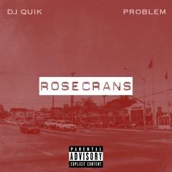 DJ Quik & Problem - Rosecrans