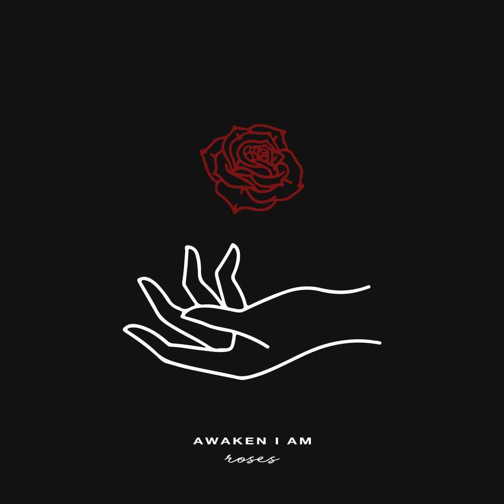 Awaken I Am - Roses