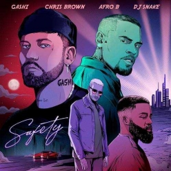 GASHI, DJ Snake, Afro B & Chris Brown - Safety 2020
