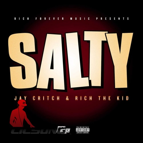 Rich Forever, Rich The Kid & Jay Critch - Salty