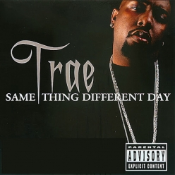 Trae tha Truth - Same Thing Different Day