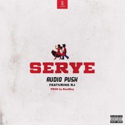 Audio Push Ft. RJ - Serve