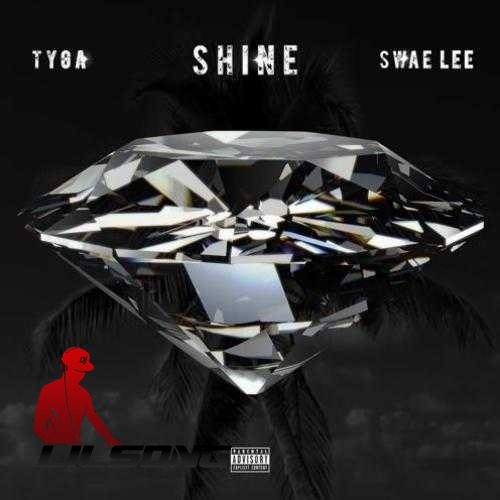Tyga & Swae Lee - Shine