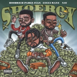 Hoodrich Pablo Juan Ft. Gucci Mane & NAV - Shoebox