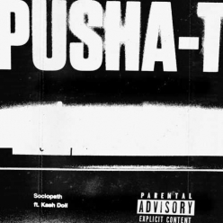 Pusha T Ft. Kash Doll - Sociopath