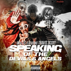Migos Ft. Travis Scott - Speaking of the Devils and Angels