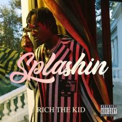 Rich The Kid - Splashin