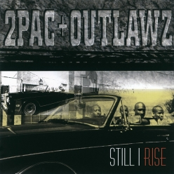 Tupac Shakur & Outlawz - Still I Rise