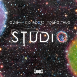 Kid Rootz Ft. Young Thug & Gunna - Studio