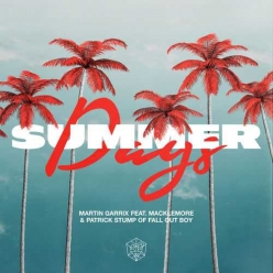 Martin Garrix Ft. Macklemore & Patrick Stump - Summer Days