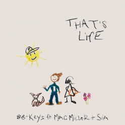88-Keys Ft. Mac Miller & Sia - Thats Life