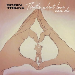 Robin Thicke - Thats What Love Can Do