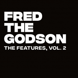 Fred The Godson - The Features Vol. 2