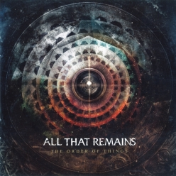 All That Remains - The Order Of Thing