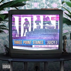 Juicy J Ft. City Girls & Megan Thee Stallion - Three Point Stance